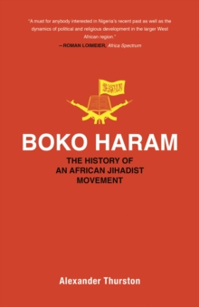 Boko Haram : The History of an African Jihadist Movement, EPUB eBook