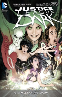 Justice League Dark Volume 1: In the Dark TP, Paperback Book