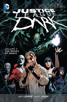 Justice League Dark Volume 2: The Books of Magic (The New 52), Paperback Book