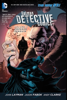 Batman: Detective Comics Volume 3: Emperor Penguin TP (The New 52), Paperback Book
