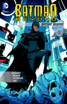 Batman Beyond Batgirl Beyond, Paperback / softback Book