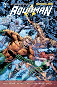 Aquaman Volume 4: Death of a King TP (The New 52), Paperback Book