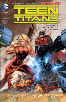 Teen Titans Vol. 5 The Trial Of Kid Flash (The New 52), Paperback / softback Book