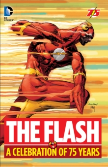 The Flash A Celebration Of 75 Years, Hardback Book