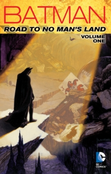 Batman Road to No Mans Land TP Vol 1, Paperback Book
