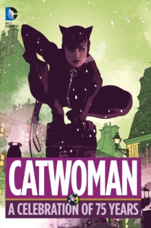 Catwoman A Celebration Of 75 Years, Hardback Book