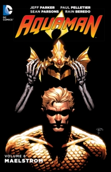 Aquaman Vol. 6 Maelstrom, Paperback / softback Book
