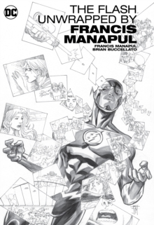 The Flash By Francis Manapul Unwrapped, Hardback Book