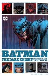 Batman: The Dark Knight : The Master Race The Covers Deluxe Edition, Hardback Book