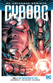 Cyborg Vol. 1 The Imitation Of Life (Rebirth), Paperback Book
