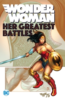 Wonder Woman Her Greatest Battles, Paperback / softback Book
