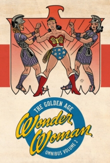 Wonder Woman The Golden Age Omnibus Vol. 2, Hardback Book
