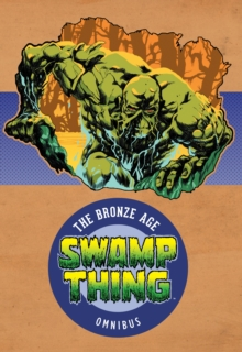 Swamp Thing The Bronze Age Omnibus Vol. 1, Hardback Book