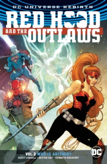Red Hood And The Outlaws Vol. 2 (Rebirth), Paperback / softback Book