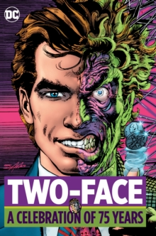 Two-Face A Celebration Of 75 Years, Hardback Book