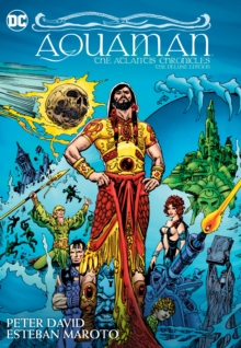 Aquaman : The Atlantis Chronicles Deluxe Edition, Hardback Book