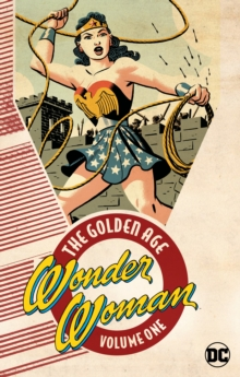 Wonder Woman The Golden Age Vol. 1, Paperback Book