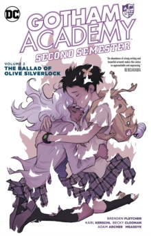 Gotham Academy Second Semester Vol. 2 The Ballad Of Olive Silverlock, Paperback Book