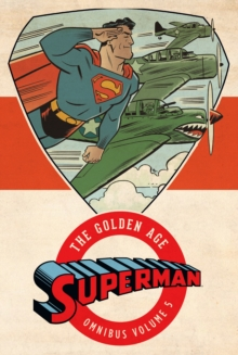 Superman The Golden Age Omnibus Vol. 5, Hardback Book