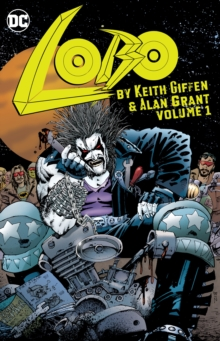Lobo by Keith Giffen and Alan Grant Volume 1, Paperback Book