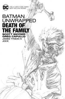 Batman Unwrapped Death Of The Family, Hardback Book