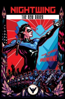 Nightwing: The New Order, Paperback / softback Book