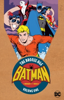 Batman In The Brave & The Bold The Bronze Age Vol. 1, Paperback Book