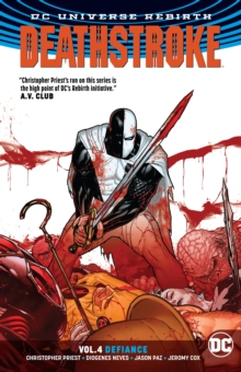 Deathstroke Vol. 4 Defiance (Rebirth), Paperback Book