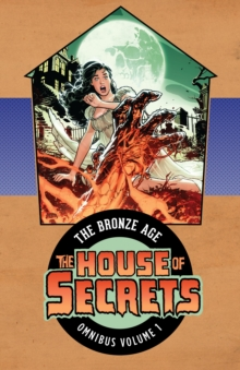 House Of Secrets The Bronze Age Omnibus Vol. 1, Hardback Book