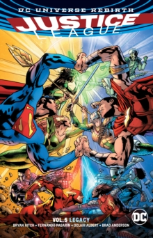 Justice League Volume 5 : Legacy Rebirth, Paperback Book