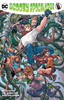 Scooby Apocalypse Volume 3, Paperback / softback Book