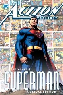 Action Comics : 80 Years of Superman Deluxe Edition, Hardback Book