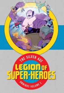 Legion of Super-Heroes : The Silver Age Omnibus Volume 2, Hardback Book