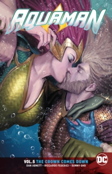 Aquaman Volume 5 : The Crown Comes Down, Paperback / softback Book