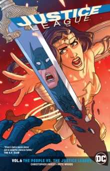 Justice League Volume 6 : The People vs. The Justice League Rebirth, Paperback / softback Book