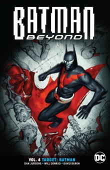 Batman Beyond Volume 4 : Target: Batman, Paperback / softback Book