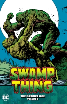Swamp Thing: The Bronze Age Volume 2, Paperback / softback Book