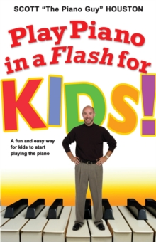 Play Piano in a Flash for Kids! : A Fun and Easy Way for Kids to Start Playing the Piano, EPUB eBook