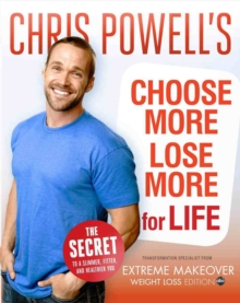 Chris Powell's Choose More, Lose More for Life, Hardback Book