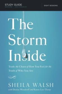 The Storm Inside Study Guide : Trade the Chaos of How You Feel for the Truth of Who You Are, Paperback Book