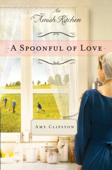 A Spoonful of Love : An Amish Kitchen Novella, EPUB eBook