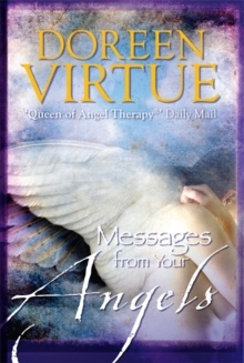 Messages From Your Angels : What Your Angels Want You to Know, Paperback / softback Book
