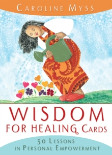 Wisdom For Healing Cards : Nurturing Guidance For The Energy Worker, Cards Book
