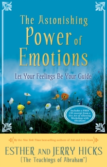 The Astonishing Power of Emotions : Let Your Feelings Be Your Guide, CD-Audio Book