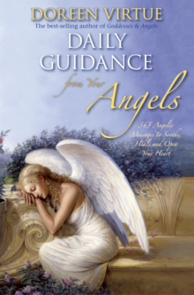 Daily Guidance From Your Angels : 365 Angelic Messages To Soothe, Heal, And Open Your Heart, Hardback Book