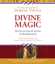 Divine Magic : The Seven Sacred Secrets of Manifestation, EPUB eBook