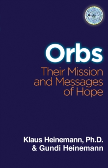 Orbs : Their Mission and Messages of Hope, Paperback / softback Book