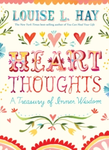 Heart Thoughts : A Treasury of Inner Wisdom, Paperback Book
