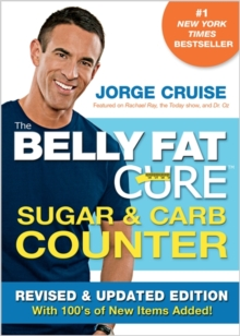 The Belly Fat Cure (TM) Sugar & Carb Counter : Revised & Updated Edition, with 100s of New Items Added!, Paperback Book