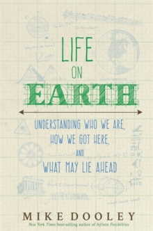 Life on Earth : Understanding Who We are, How We Got Here and What May Lie Ahead, Hardback Book